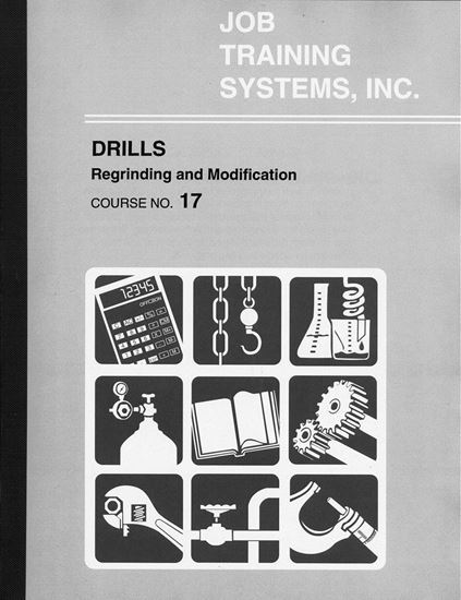 Picture of Drills - Regrinding and Modification - Course No. 17