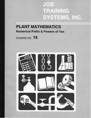 Picture of Plant Mathematics – Numerical Prefix and Powers of Ten - Course No. 74